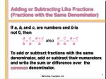 adding or subtracting like fractions fractions with the same denominator