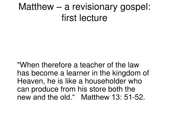 matthew a revisionary gospel first lecture n.