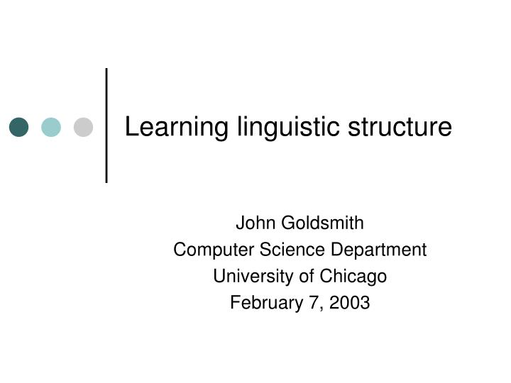 learning linguistic structure n.