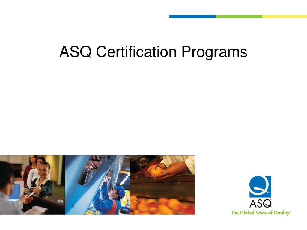 Ppt Asq Certification Programs Powerpoint Presentation Id3090652