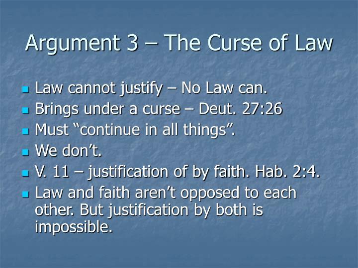 Argument 3 – The Curse of Law