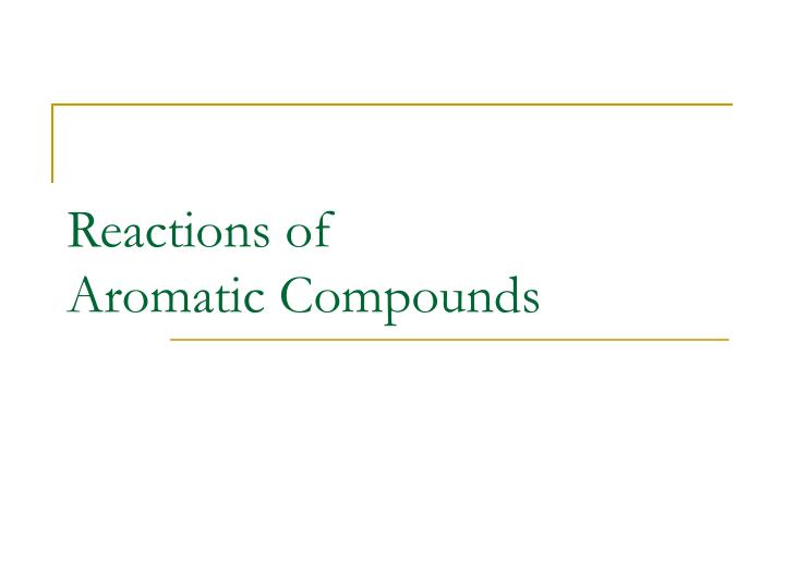 reactions of aromatic compounds n.