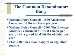 the common denominator dairy