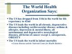 the world health organization says