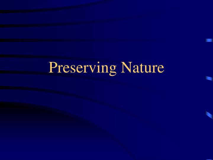 Preserving Nature