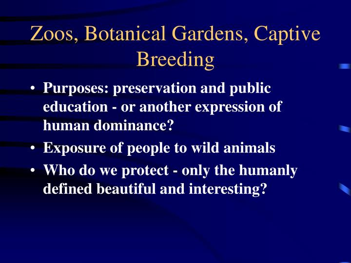 Zoos, Botanical Gardens, Captive Breeding