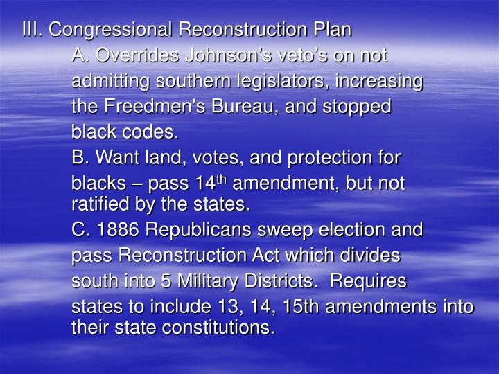 III. Congressional Reconstruction Plan