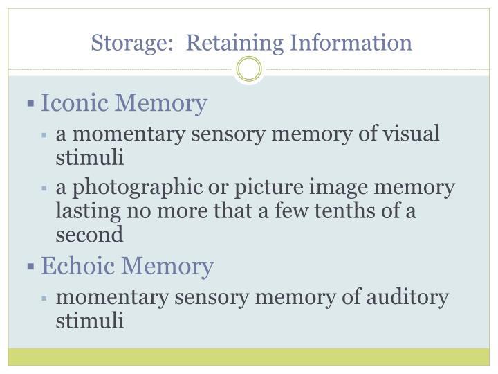 Storage:  Retaining
