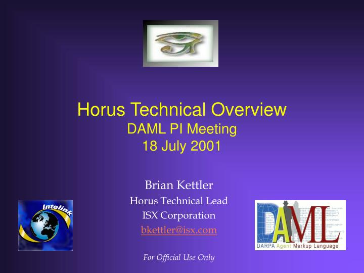 horus technical overview daml pi meeting 18 july 2001 n.