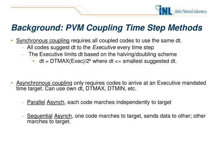 Background pvm coupling time step methods