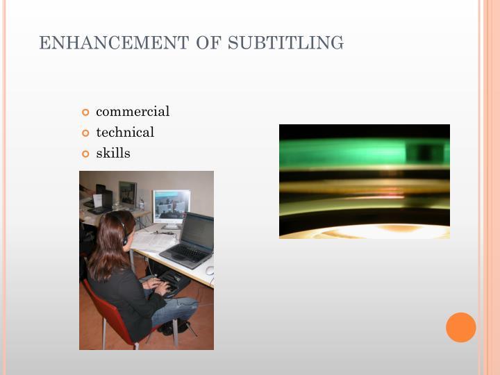 Enhancement of subtitling