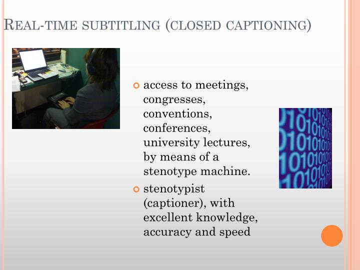 Real time subtitling closed captioning