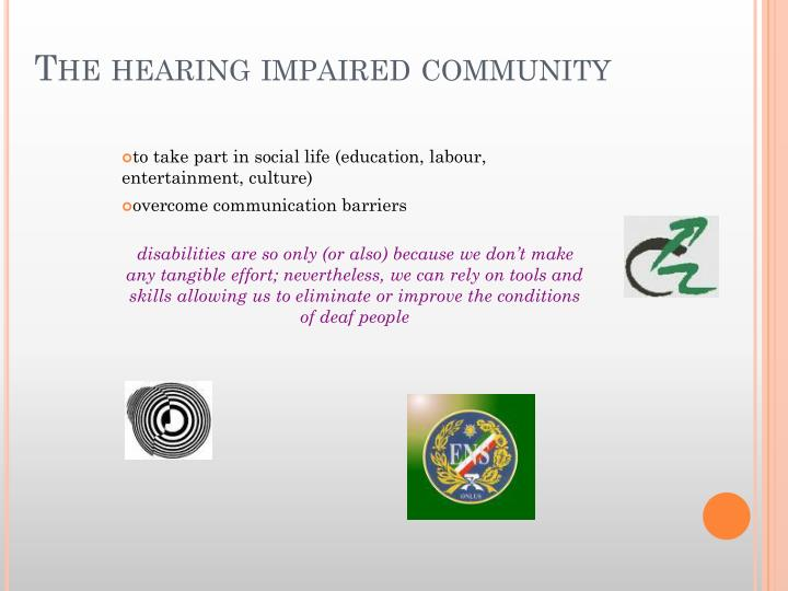 The hearing impaired community