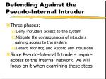 defending against the pseudo internal intruder