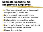 example scenario 2 disgruntled employee