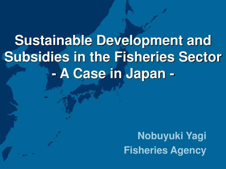 development fisheries sustainable thesis tuna Making fisheries sustainable excellencies, ministers o our tuna management plan embraces the principles of ecosystem based but sustainable development that.