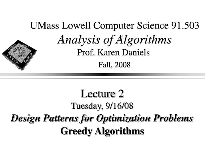 Umass lowell computer science 91 503 analysis of algorithms prof karen daniels fall 2008