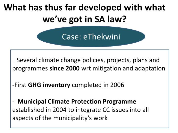 What has thus far developed with what we've got in SA law?