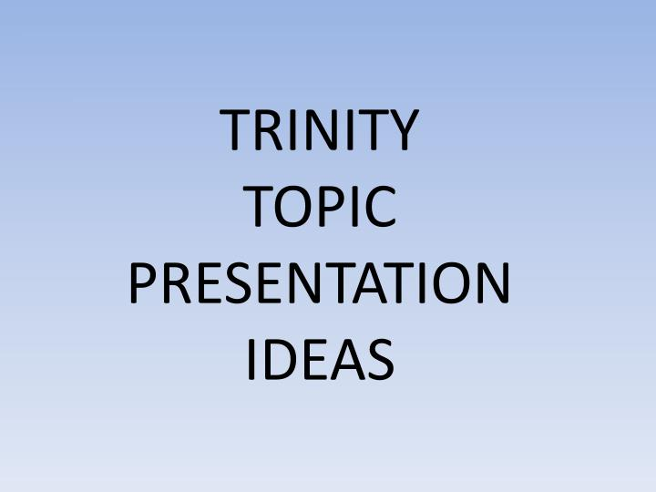 ppt trinity topic presentation ideas powerpoint presentation id