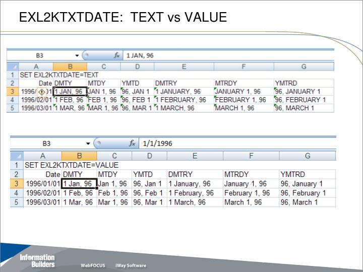 EXL2KTXTDATE:  TEXT vs VALUE