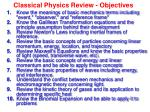 classical physics review objectives
