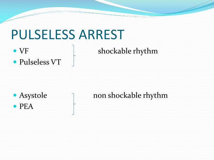 PULSELESS ARREST