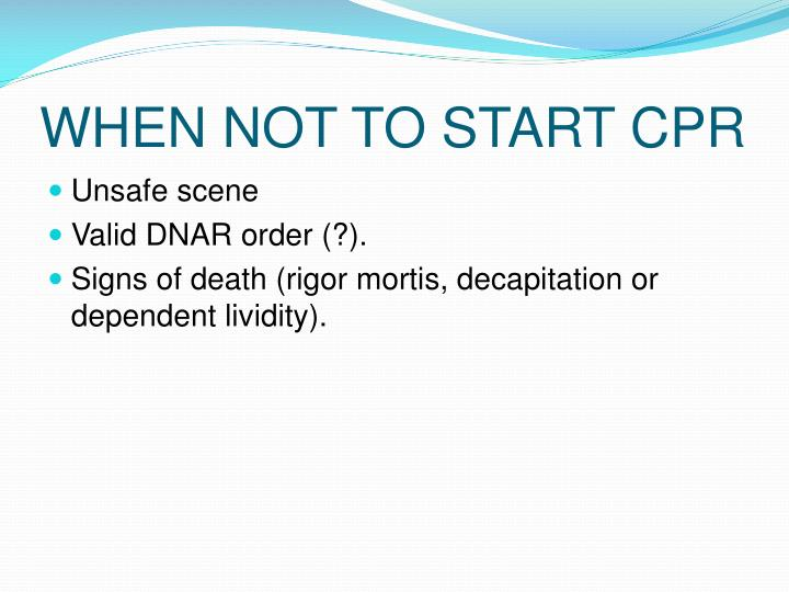 WHEN NOT TO START CPR