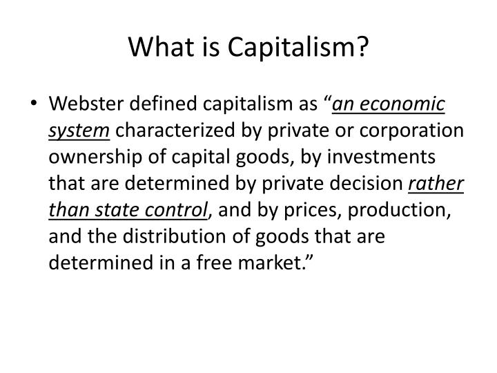 defining capitalism as an economic system An economic system must also have the ability to adapt to changing economic state capitalism: economy driven by the begin with a nominal definition of.