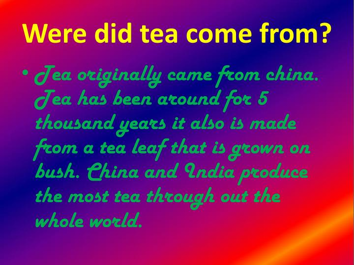 Were did tea come from