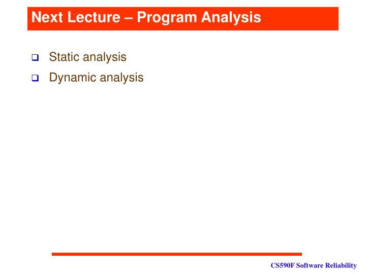 Next Lecture – Program Analysis