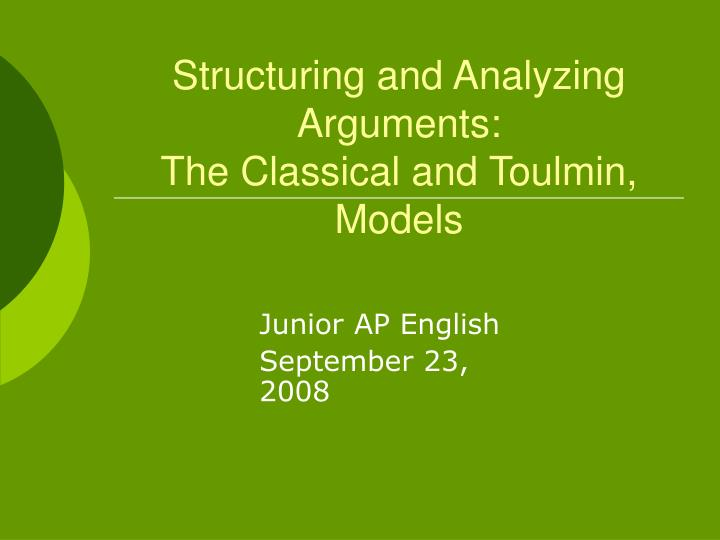 structuring and analyzing arguments the classical and toulmin models n.