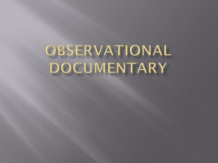 Observational documentary