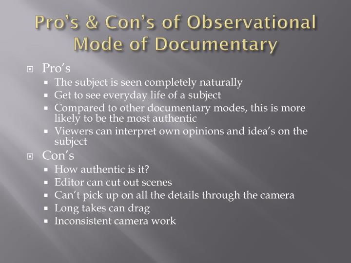 Pro's & Con's of Observational Mode of Documentary