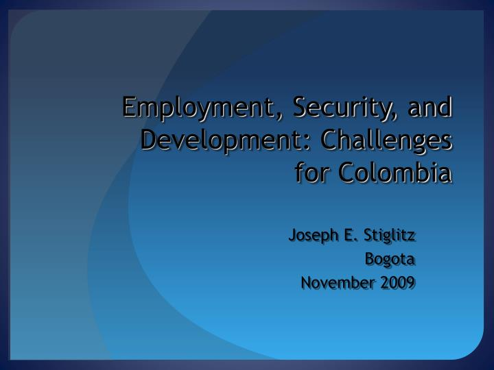 Employment, Security, and Development: Challenges