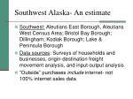 southwest alaska an estimate