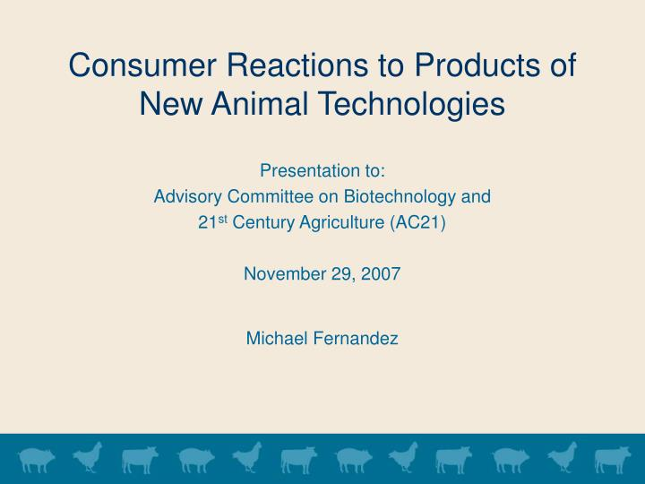 consumer reactions to products of new animal technologies n.