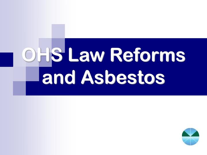 ohs law reforms and asbestos n.