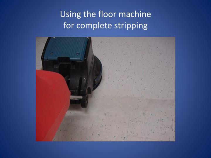 Using the floor machine