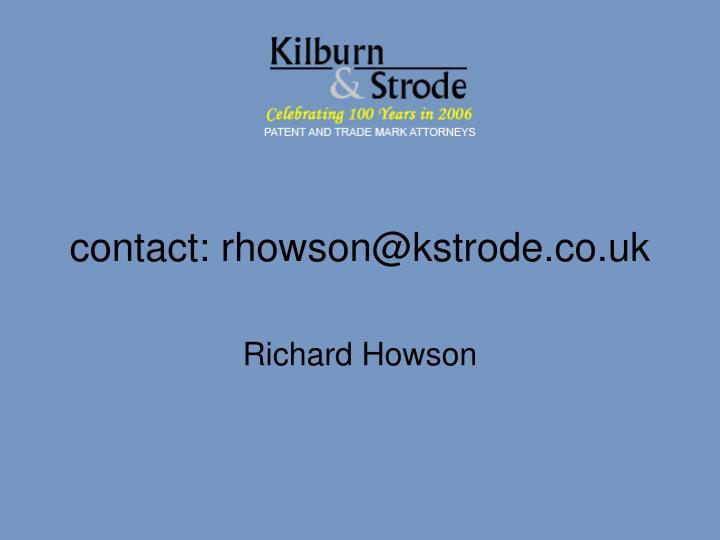 contact: rhowson@kstrode.co.uk