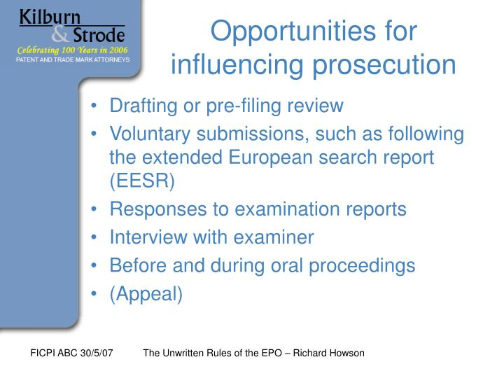 Opportunities for influencing prosecution