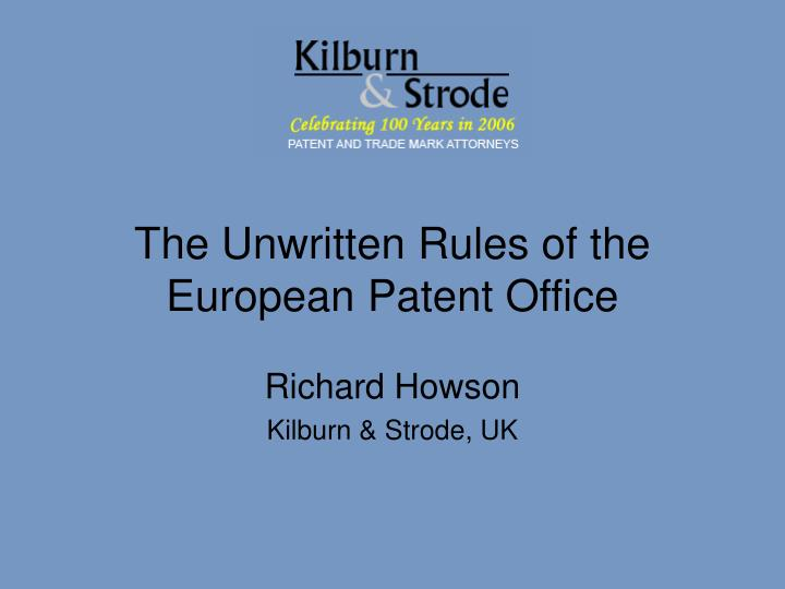 The unwritten rules of the european patent office