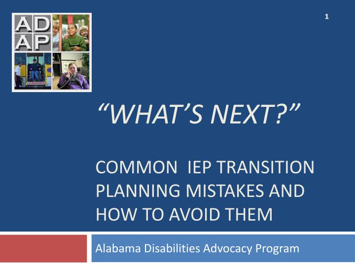 what s next common iep transition planning mistakes and how to avoid them n.