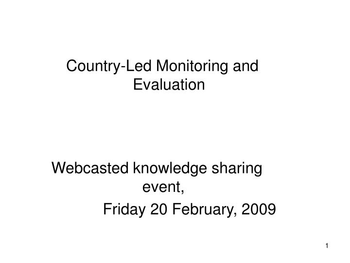 Country-Led Monitoring and Evaluation