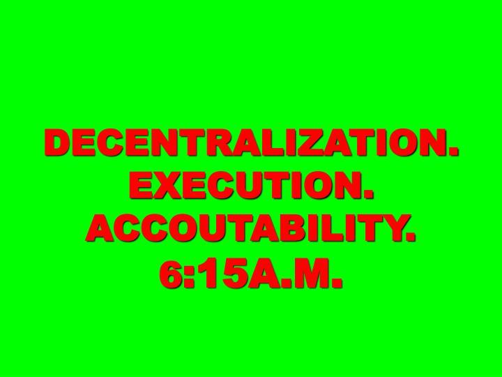 DECENTRALIZATION.