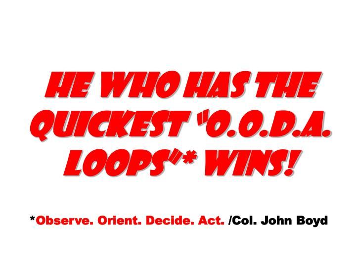 """He who has the quickest """"O.O.D.A. Loops""""* wins!"""