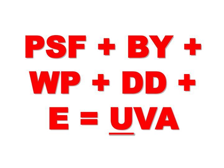PSF + BY + WP + DD +