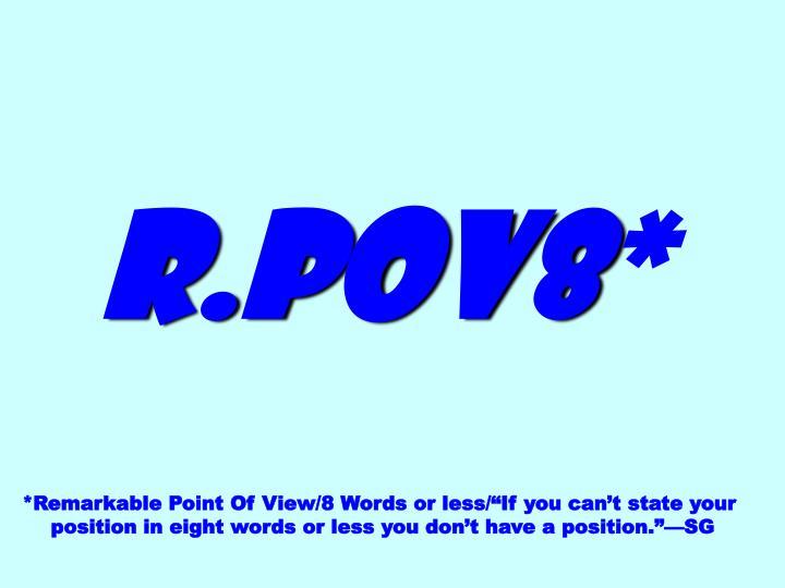 R.POV8