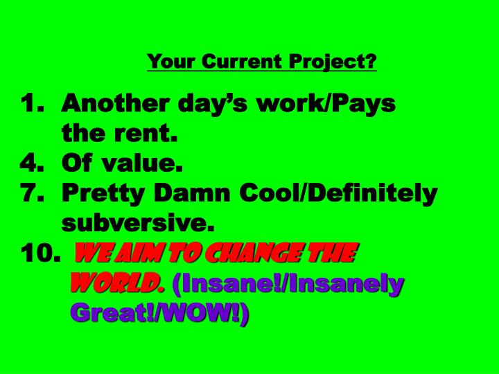 Your Current Project?
