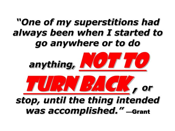 """""""One of my superstitions had always been when I started to go anywhere or to do anything,"""