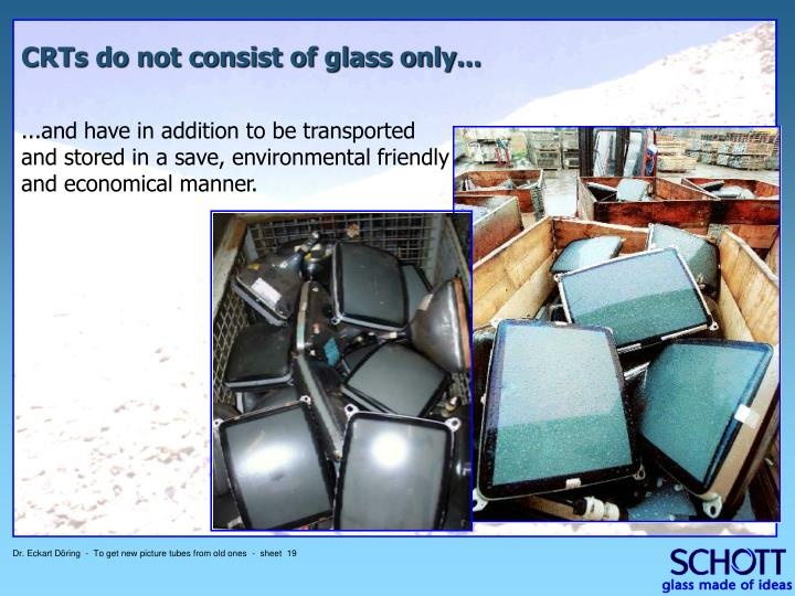 CRTs do not consist of glass only...